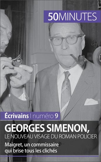 Georges Simenon le nouveau visage du roman policier - Maigret un commissaire qui brise tous les clichés - cover