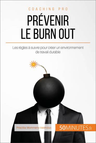 Prévenir le burn out - Les règles à suivre pour créer un environnement de travail durable - cover