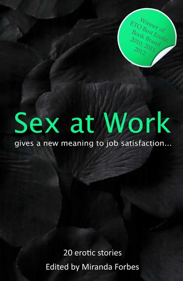 Sex at Work - Twenty sexy stories that give a new meaning to job satisfaction - cover