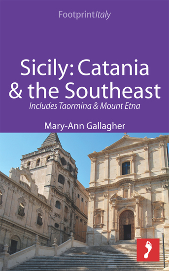 Sicily: Catania & the Southeast Footprint Focus Guide - Includes Taormina & Mount Etna - cover
