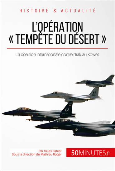 L'opération « Tempête du désert » - 1991 quand Saddam Hussein envahit le Koweït - cover