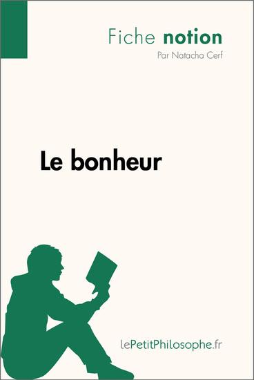Le bonheur (Fiche notion) - LePetitPhilosophefr - Comprendre la philosophie - cover