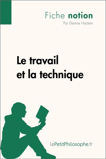 Le travail et la technique (Fiche notion) - LePetitPhilosophefr - Comprendre la philosophie - cover