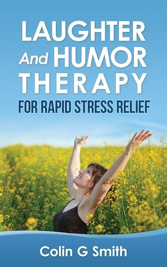Laughter And Humor Therapy For Rapid Stress Relief - cover