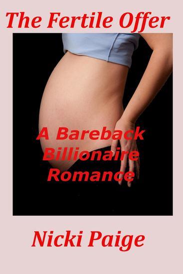 The Fertile Offer: A Bareback Billionaire Romance - cover