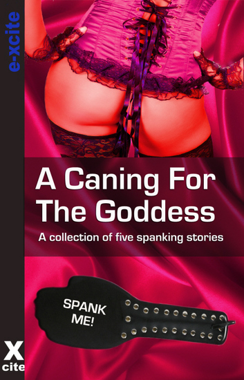 A Caning For The Goddess - A collection of five erotic stories - cover