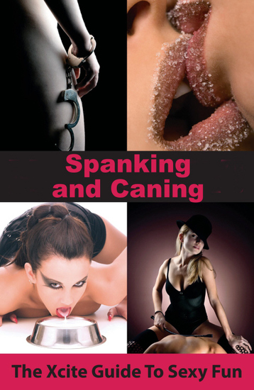 Spanking and Caning - An Xcite Guide to Sexy Fun - cover