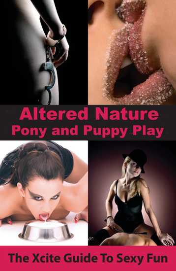 Pony and Puppy Play - An Xcite Guide to Sexy Fun - cover