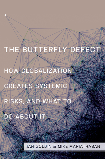 The Butterfly Defect - How Globalization Creates Systemic Risks and What to Do about It - cover