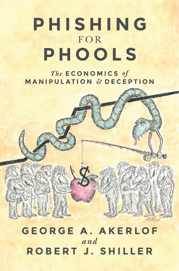 Phishing for Phools - The Economics of Manipulation and Deception - cover