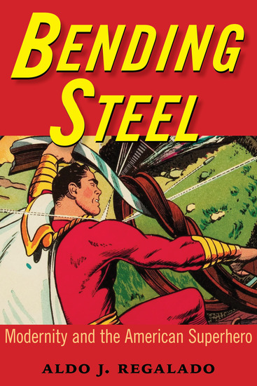 Bending Steel - Modernity and the American Superhero - cover