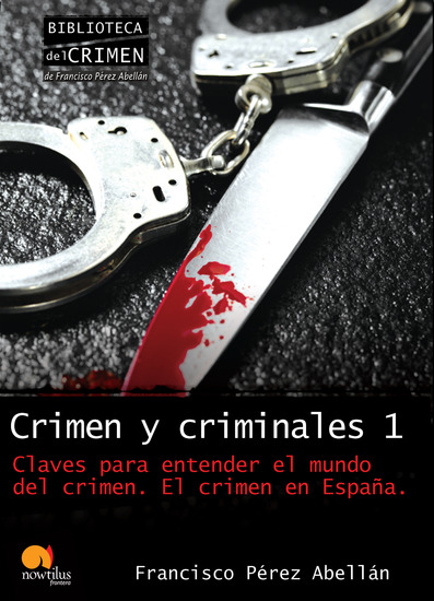 Crimen y criminales I Claves para entender el mundo del crimen - El crimen en España - cover