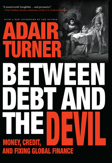 Between Debt and the Devil - Money Credit and Fixing Global Finance - cover