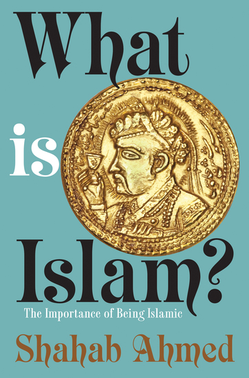 What Is Islam? - The Importance of Being Islamic - cover