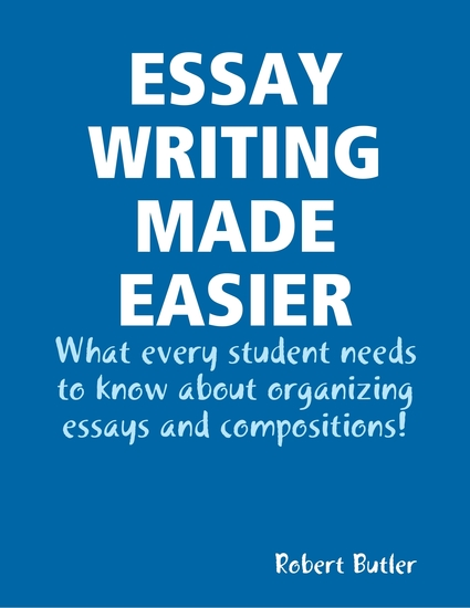 writing essays easy The easy essay is the 2+2=4 of writing just as 2+2=4 works at all levels of mathematics, the patented and free easy essay process works at all levels of expository/proof writing and appears to eventually help the logical thought process itself.