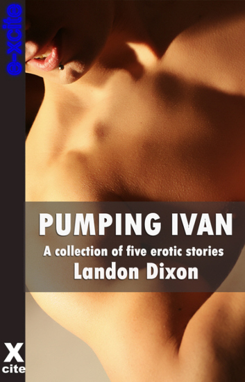 Pumping Ivan - A collection of gay erotic stories - cover