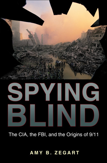 Spying Blind - The CIA the FBI and the Origins of 9 11 - cover