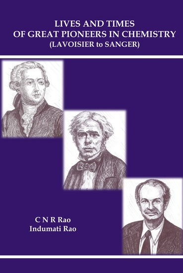 Lives and Times of Great Pioneers in Chemistry - (Lavoisier to Sanger) - cover
