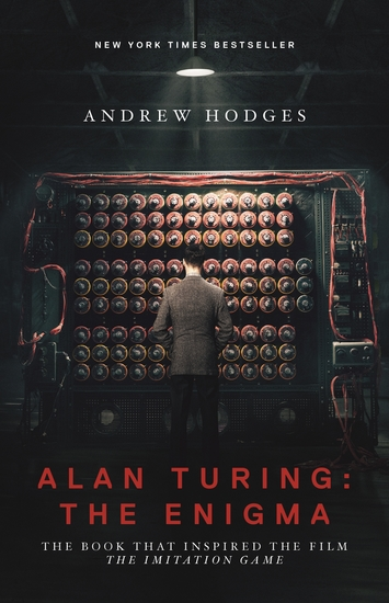 Alan Turing: The Enigma - The Book That Inspired the Film The Imitation Game - Updated Edition - cover