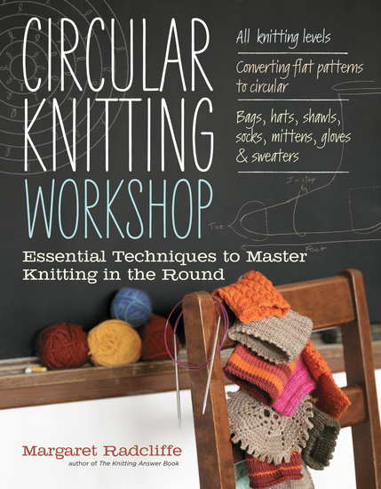 Circular Knitting Workshop - Essential Techniques to Master Knitting in the Round - cover