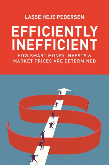 Efficiently Inefficient - How Smart Money Invests and Market Prices Are Determined - cover