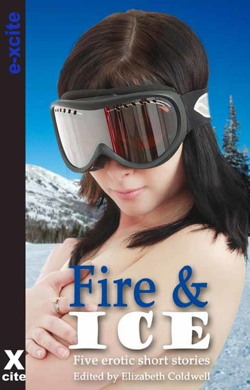 Fire and Ice - A collection of five erotic stories - cover