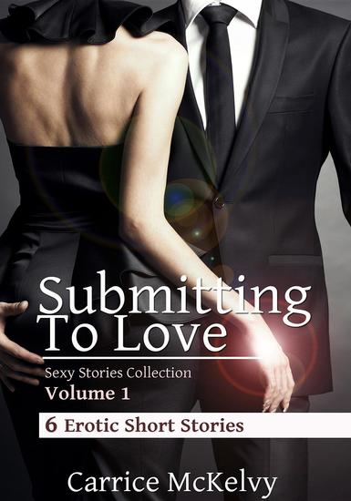 Submitting to Love: 6 Erotic Short Stories - cover