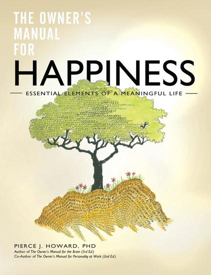 The Owner's Manual for Happiness--Essential Elements of a Meaningful Life - cover