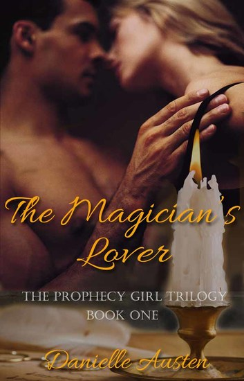 The Magician's Lover - Book One in The Prophecy Girl Trilogy - cover