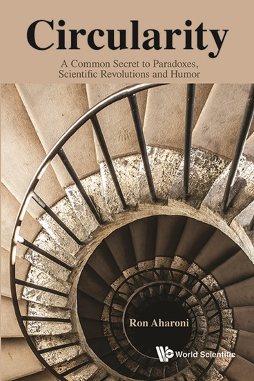 Circularity - A Common Secret to Paradoxes Scientific Revolutions and Humor - cover