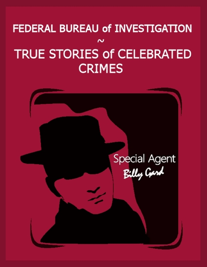 Federal Bureau of Investigation – True Stories of Celebrated Crimes - cover