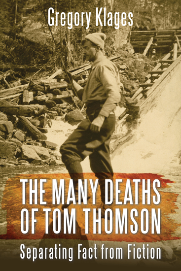 The Many Deaths of Tom Thomson - Separating Fact from Fiction - cover