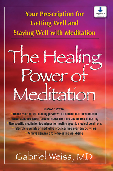 The Healing Power of Meditation - Your Prescription for Getting Well and Staying Well with Meditation - cover