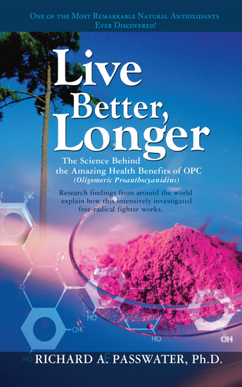 Live Better Longer - The Science Behind the Amazing Health Benefits of OPC - cover