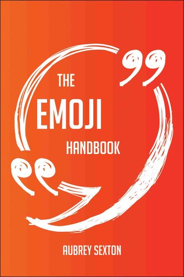 The Emoji Handbook Everything You Need To Know About Emoji