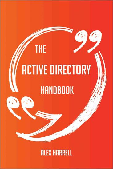 The Active Directory Handbook - Everything You Need To Know About Active Directory - cover