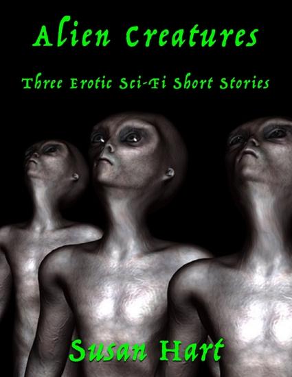 Alien Creatures: Three Erotic Sci Fi Short Stories - cover