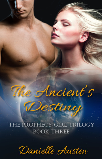 The Ancient's Destiny - Book Three in The Prophecy Girl Trilogy - cover