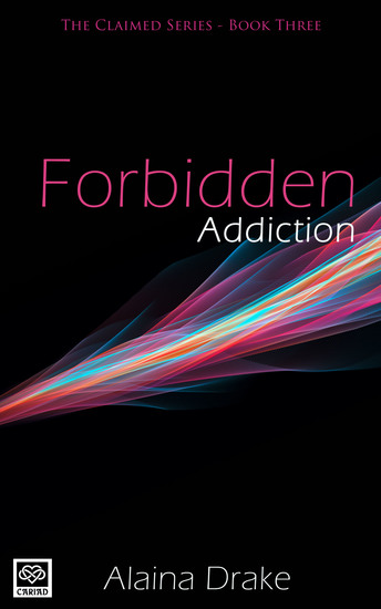 Forbidden Addiction - The Claimed Series - cover