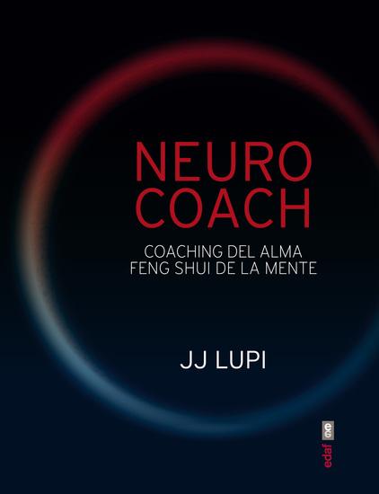 Neuro coach Coaching del alma Feng shui de la mente - cover