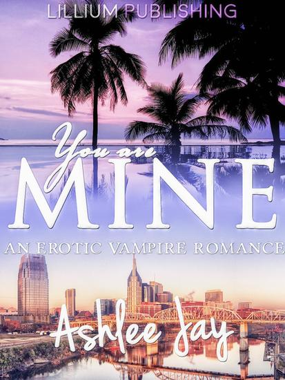 You are Mine: An Erotic Vampire Romance - cover