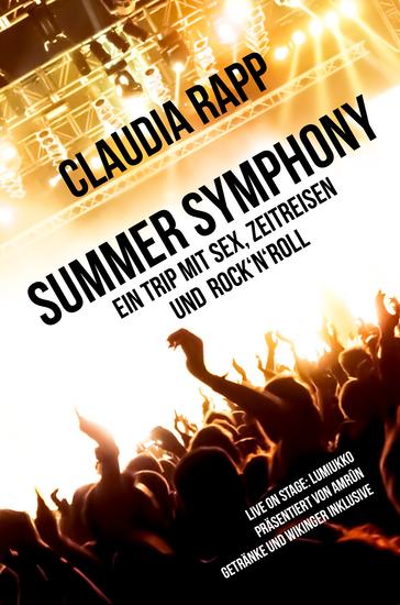 Summer Symphony - Ein Trip mit Sex Zeitreisen und Rock´n´Roll - cover