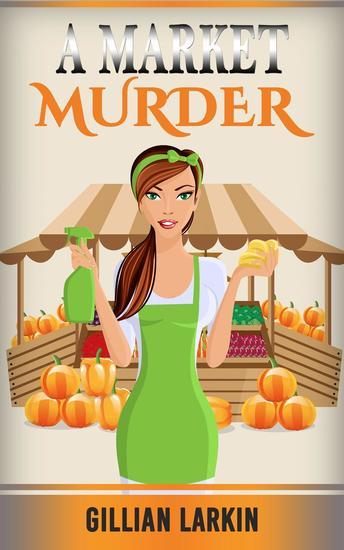 A Market Murder - A Julia Blake Short Cozy Mystery #4 - cover