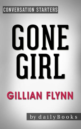 Gone Girl: A Novel by Gillian Flynn | Conversation Starters - cover