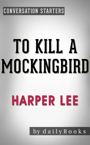 To Kill a Mockingbird (Harperperennial Modern Classics) by Harper Lee | Conversation Starters - Daily Books - cover