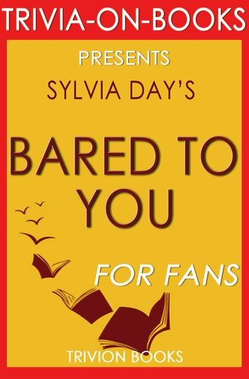 Bared to You: A Novel By Sylvia Day (Trivia-On-Books) - Trivia-On-Books - cover