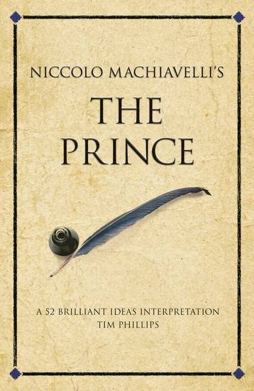 Niccolo Machiavelli's The Prince - A 52 brilliant ideas interpretation - cover
