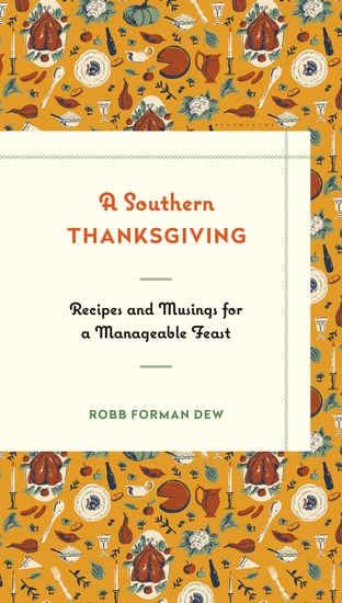 A Southern Thanksgiving - Recipes and Musings for a Manageable Feast - cover