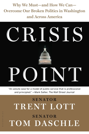 Crisis Point - Why We Must – and How We Can – Overcome Our Broken Politics in Washington and Across America - cover