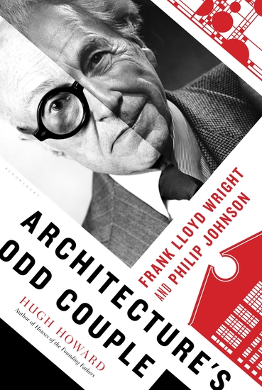 Architecture's Odd Couple - Frank Lloyd Wright and Philip Johnson - cover